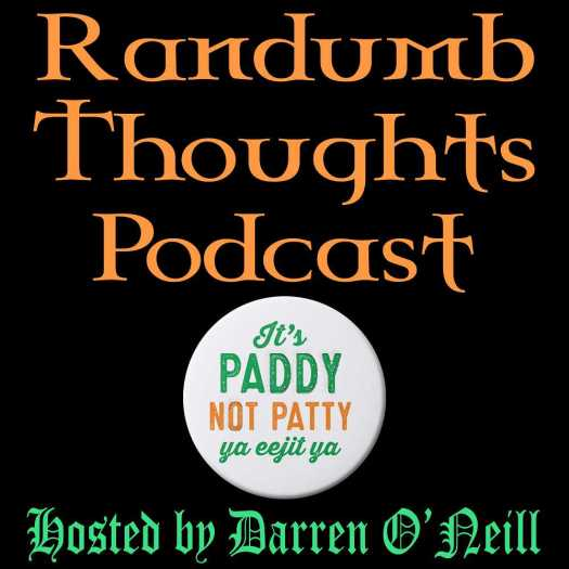 Randumb Thoughts Podcast #128 - St. Patrick