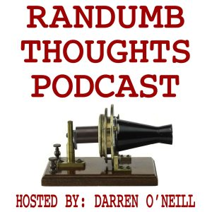 Randumb Thoughts Podcast - Episode #126 - Unring The Bell