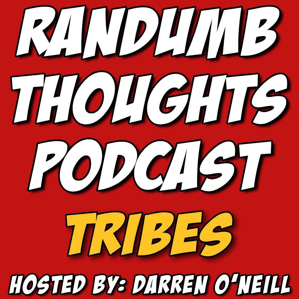 Randumb Thoughts #156 - Tribes