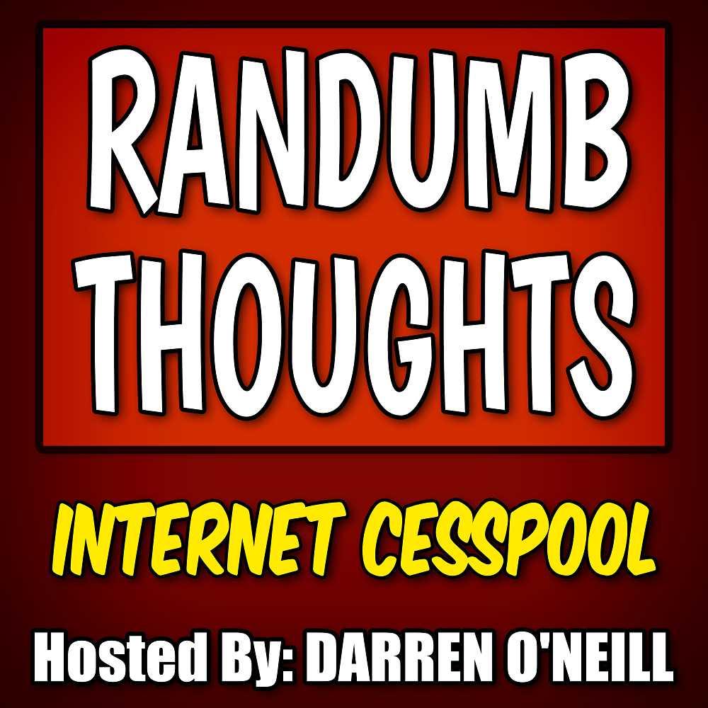 Randumb Thoughts #157: Internet Cesspool