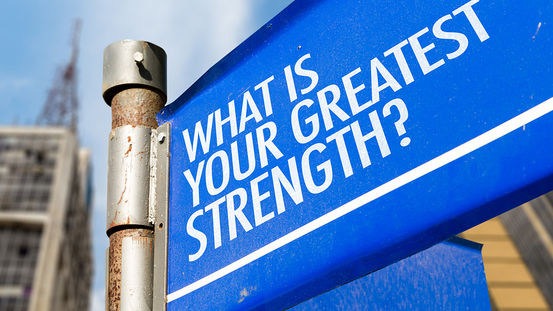 What Is Your Greatest Strength? written on road sign