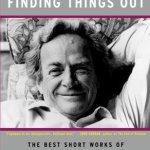 Richard Feynman – The Pleasure Of Finding Things Out
