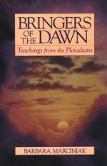 Barbara Marciniak – Bringers of the Dawn: Teachings From The Pleiadians
