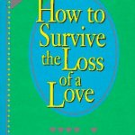 Peter McWilliams – How to Survive the Loss of a Love