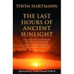 Thom Hartman – The Last Hours Of Ancient Sunlight