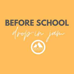 Before School Drop-In Jam with Ranges Music Network