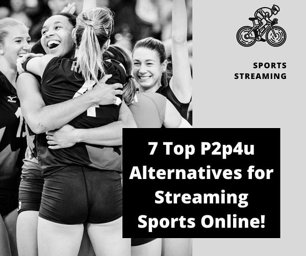 Top 7 P2p4u alternatives for Streaming Sports Online!