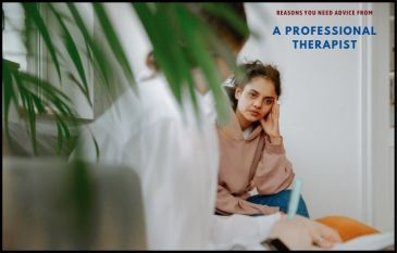 Reasons You Need Advice From A Professional Therapist