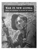 War in New Guinea: Official War Photographs of the Battle for Australia (1944)
