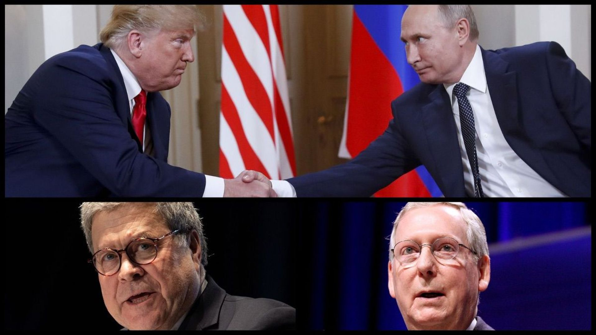 Top from left: President Trump shakes Russian President Putin's hand in Helsinki, Finland, Monday, July 16, 2018 (AP). Bottom from left: Attorney General William Barr and Senate Majority Leader Mitch McConnell (Wikimedia Commons)