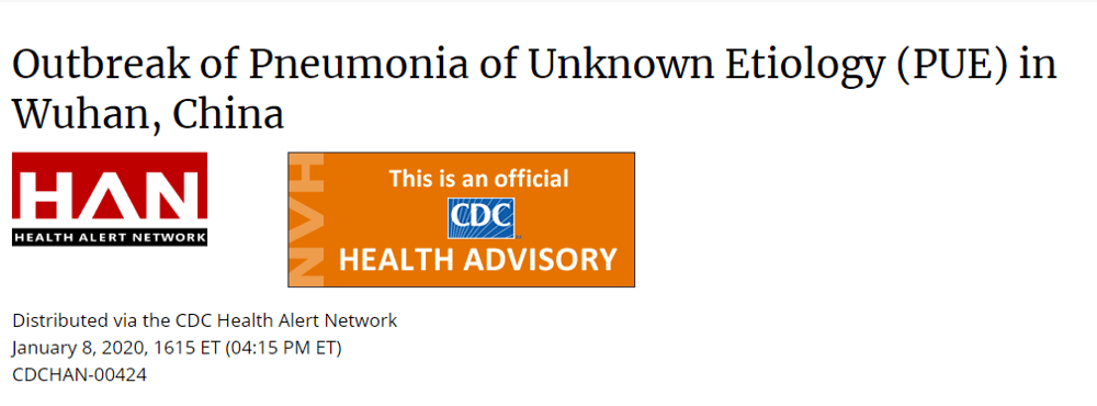 "<a href=""https://emergency.cdc.gov/han/HAN00424.asp"">CDC HAN outbreak alert</a> shares that Pneumonia of Unknown Etiology (PUE) was found. PUE is COVID-19."