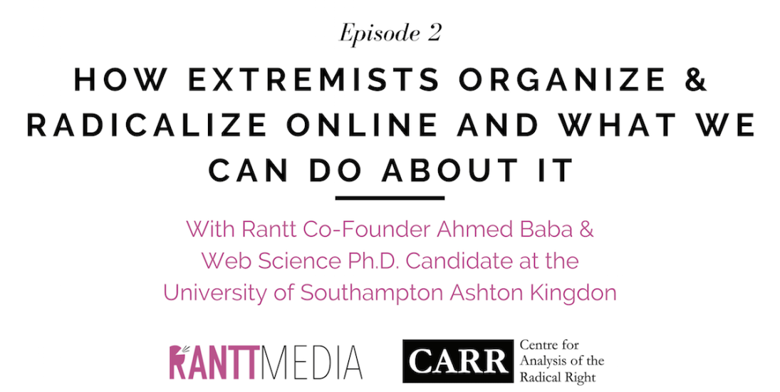 How Extremists Organize & Radicalize Online: What Can We Do About It?