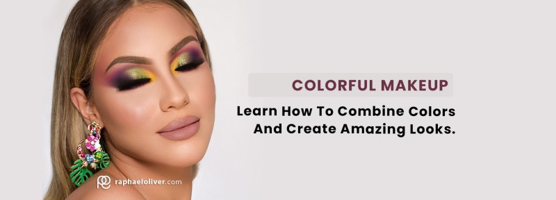 How to pair eyeshadow colors: Learn how to create amazing colorful looks - Raphael Oliver