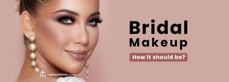 bridal makeup how it should be