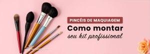 pincéis de maquiagem profissional, como montar o seu kit
