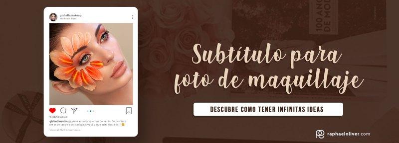 Subtitulos para fotos de maquillaje - Raphael Oliver