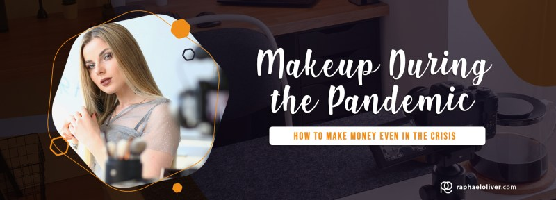 Discover how to make money with makeup during the pandemic / quarantine - Raphael Oliver