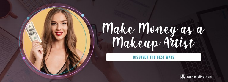 Discover 6 ways to make money as a makeup artist - Raphael Oliver