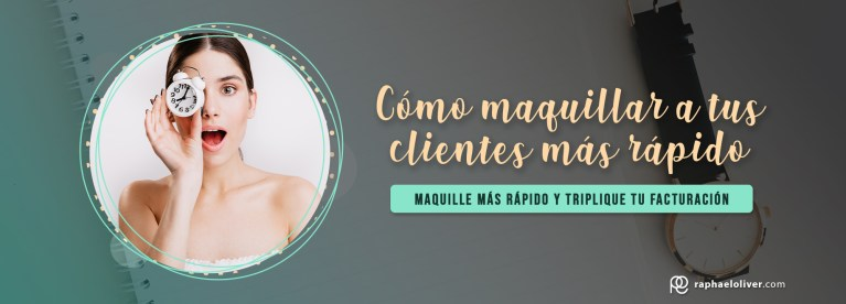 Maquillador: Cómo maquillar a tus clientes más rápido - Raphael Oliver