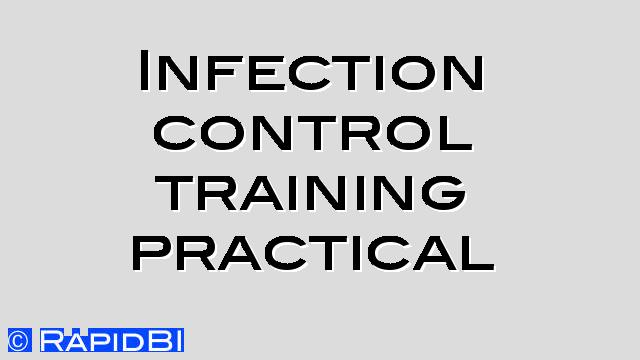 Practical Infection control training for: NHS, Care-homes