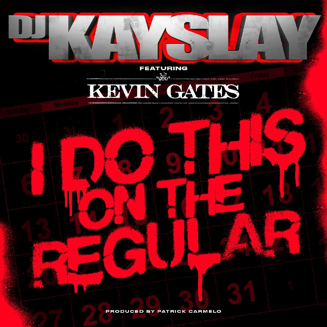 New Music: DJ Kay Slay & Kevin Gates – I Do This On The Regular