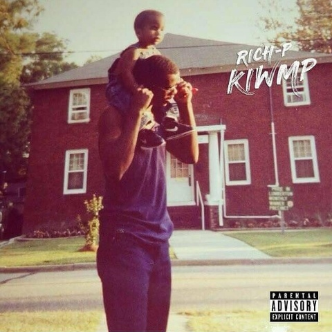 "[NEW MUSIC] RICH P – ""Kicking It With My Pops"" 
