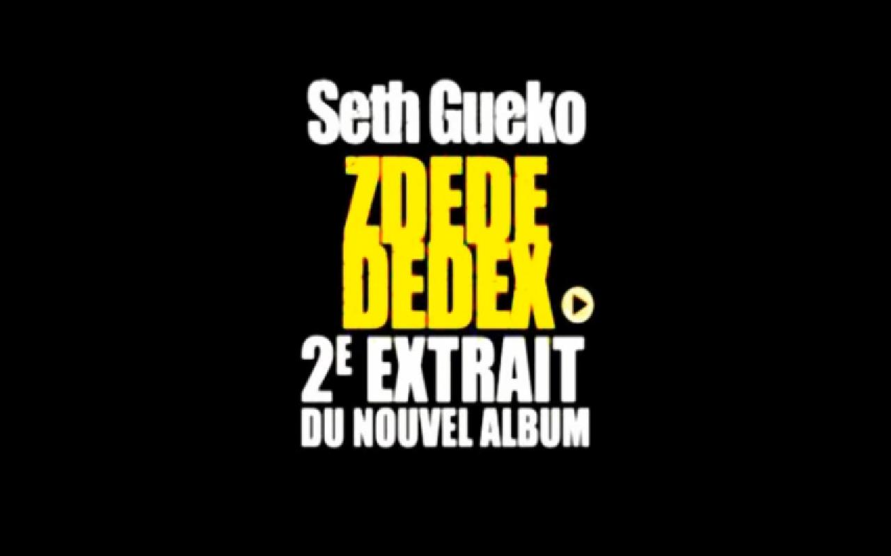 zdedededex le nouveau son de seth gueko raprnb