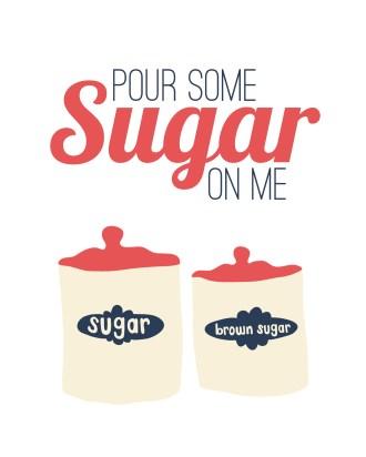 pour-some-sugar-on-me