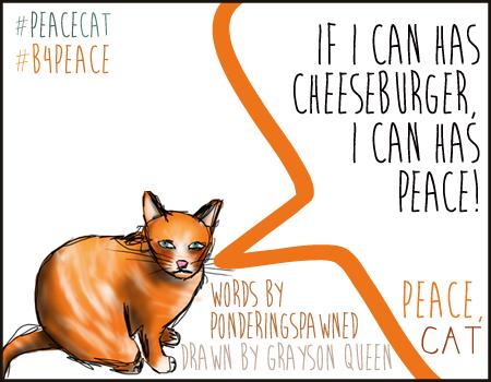 #peacecat, PeaceCat, Bloggers4Peace, B4Peace, Grayson Queen, Rarasaur, Pondering Spawned