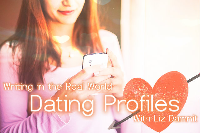 Writing in the real world: Dating profiles