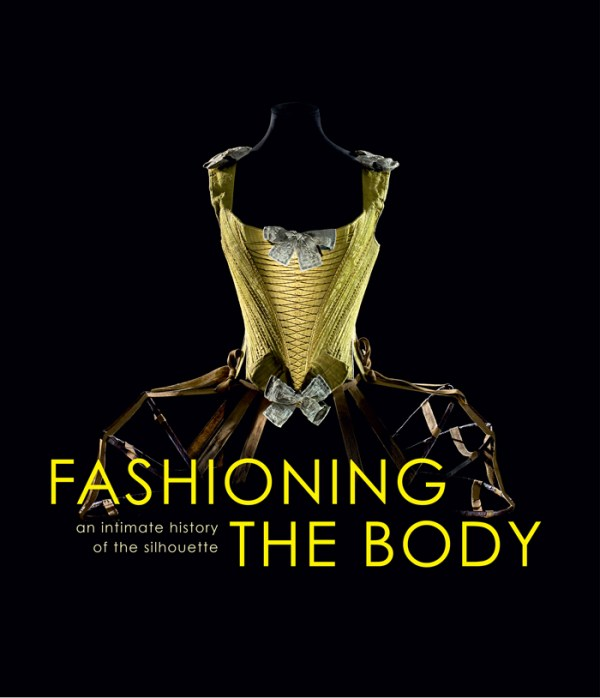 Fashioning The Body: An Intimate History of the Silhouette by Denis Bruna
