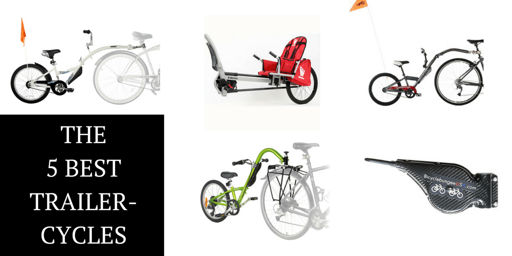 The 5 Best Trailer-Cycles (aka Tagalongs / Trail-a-Bikes) for Biking with Kids