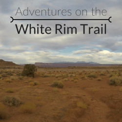Adventures on the White Rim Trail