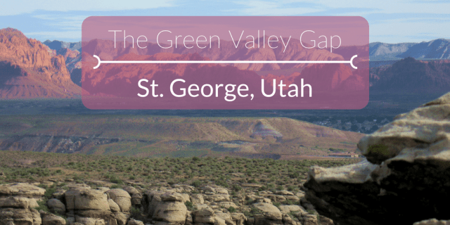 The Green Valley Gap, St. George, UT