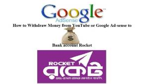 Youtube/ Google Adsense money withdrawal to Rocket