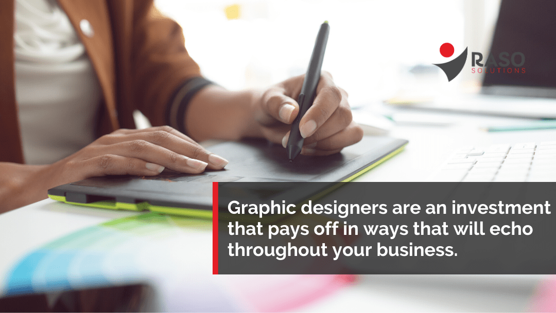 Want More Business? Hire a Graphic Designer.