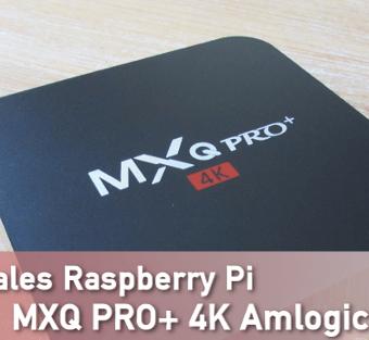 Rivales Raspberry Pi : MXQ Pro 4K y MXQ Pro Plus