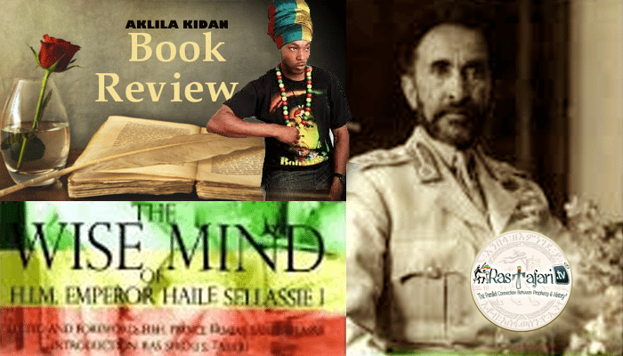 rastafari-tv-book-review-aklila-kidan-wise-mind-of-him-emperor-haile-selassie-i