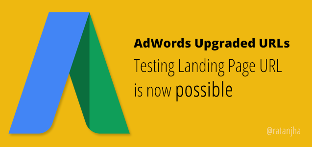 AdWords Upgraded URLs: Testing Final URL with Tracking Template is now possible