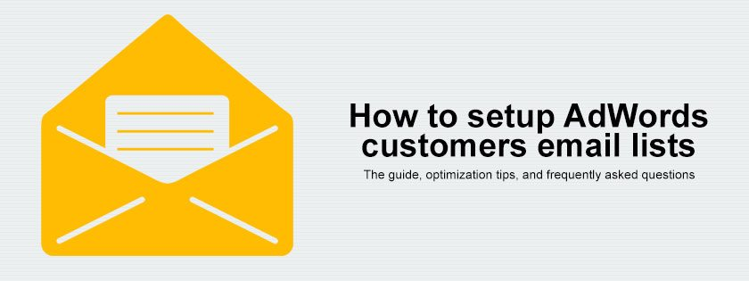 How to use AdWords Customer Email Lists to leverage first party data?