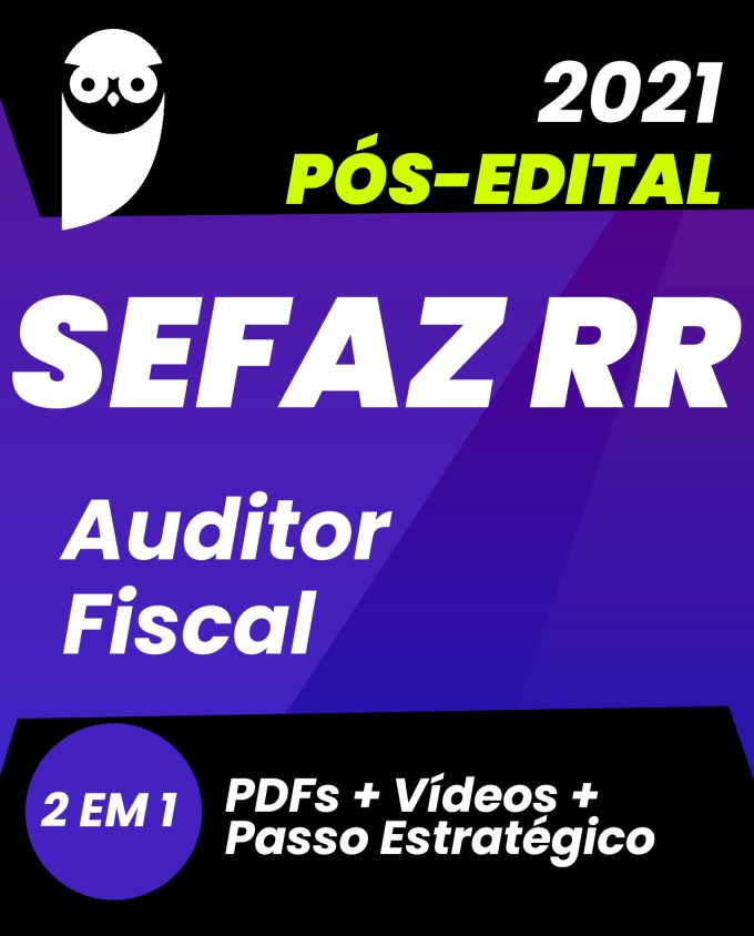 SEFAZ-RR Auditor Fiscal 2021 Pós-edital