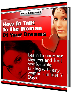 How to talk to the woman of your dreams