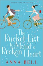 The Bucket List to Mend a Broken Heart by Anna Bell