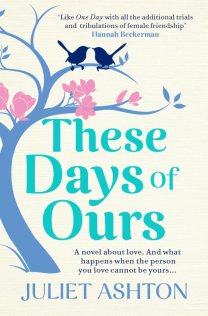 These Days of Ours by Juliet Ashton