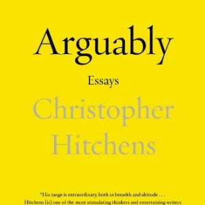 Arguably-Essays-by-Christopher-Hitchens-0