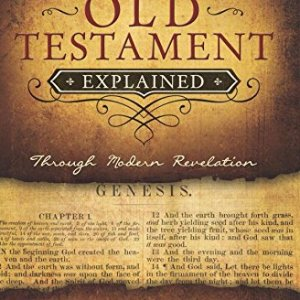 The-Old-Testament-Explained-Through-Modern-Revelation-0