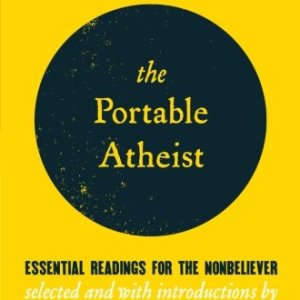 The-Portable-Atheist-Essential-Readings-for-the-Nonbeliever-0