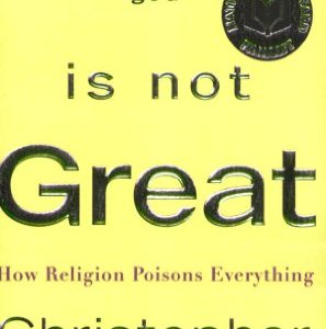 God-Is-Not-Great-How-Religion-Poisons-Everything-0