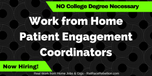 Work from Home Patient Engagement Coordinators (NO College Degree Necessary)