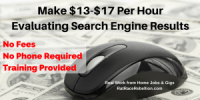 Make $13-$17 Per Hour Evaluating Search Engine Results